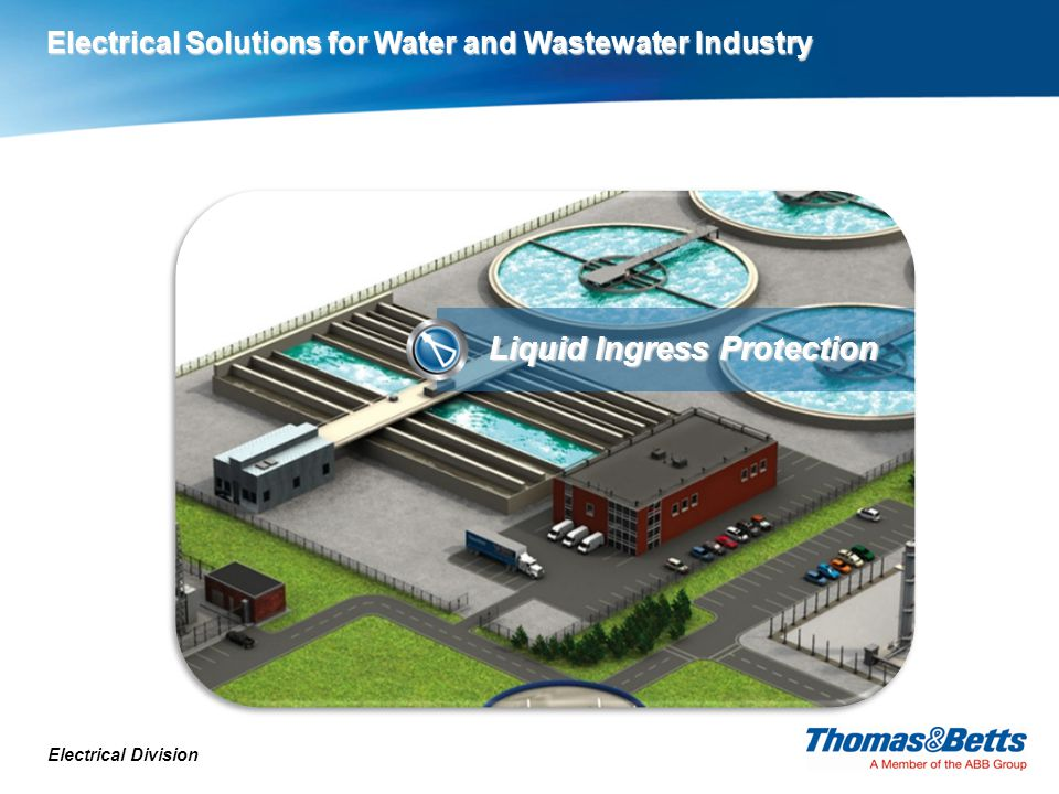 Electrical Division Liquid Ingress Protection Electrical Solutions for Water and Wastewater Industry