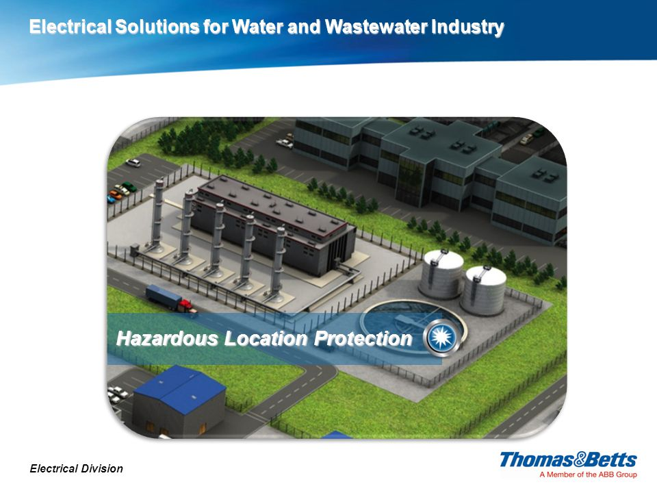 Electrical Division Hazardous Location Protection Electrical Solutions for Water and Wastewater Industry
