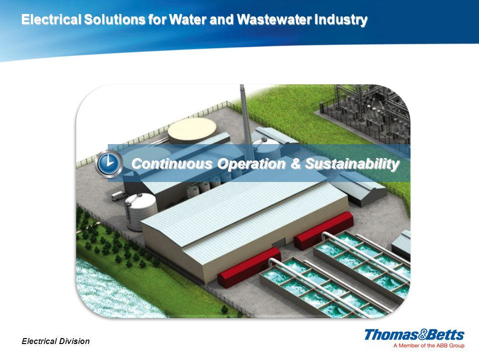 Electrical Division Continuous Operation & Sustainability Electrical Solutions for Water and Wastewater Industry