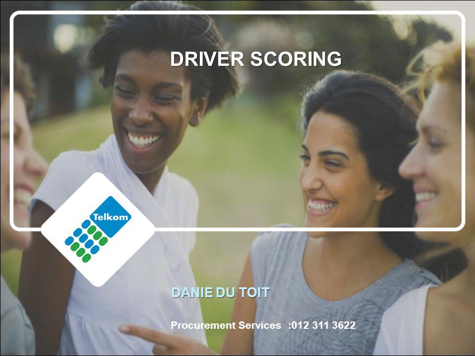 DANIE DU TOIT Procurement Services :012 311 3622 DRIVER SCORING