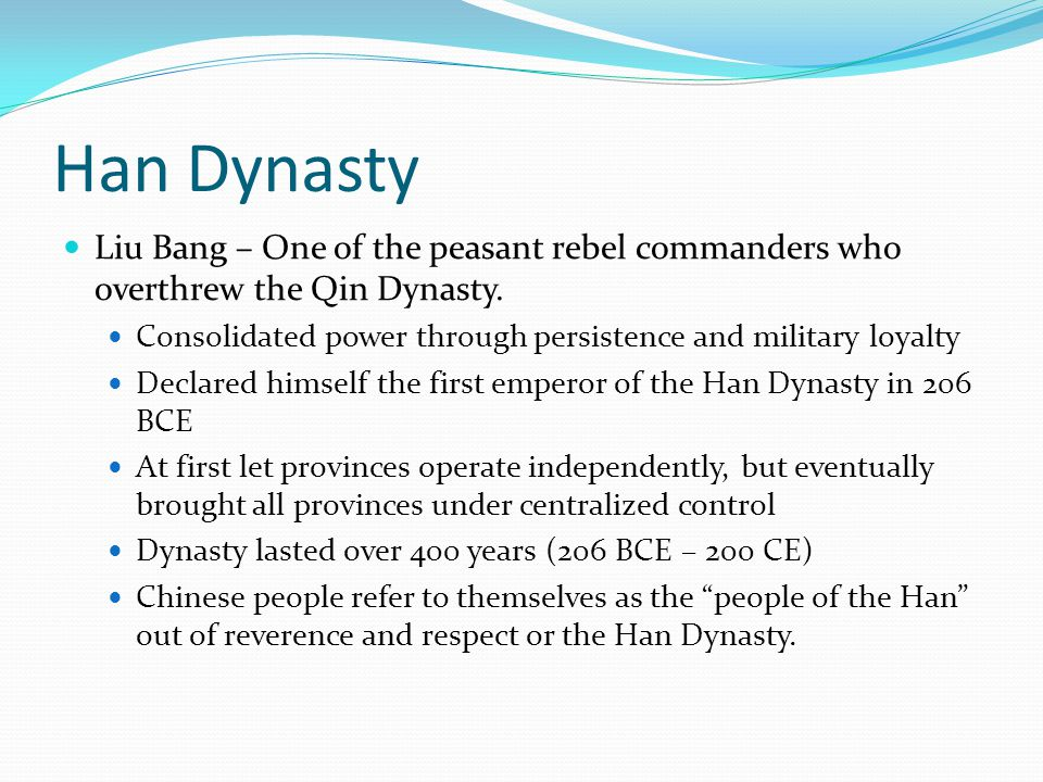 Han Dynasty Liu Bang – One of the peasant rebel commanders who overthrew the Qin Dynasty.