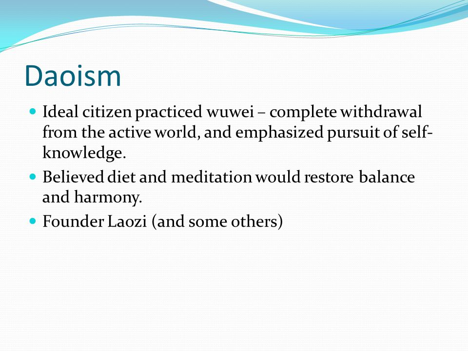 Daoism People often merged Confucianism and Daoism Confucianism in public life, Daoism in private life.
