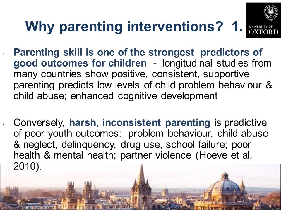 Applying parenting interventions more widely Worth offering to every family.
