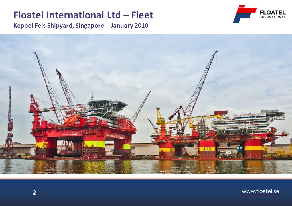 Floatel Victory Contract effective as of 10 June 2011 o Turn Key Contract for Floatel Victory placed with Keppel FELS on June 10 2011 o Designed for world wide operations and will be delivered compliant to HSE UK rules and regulations.