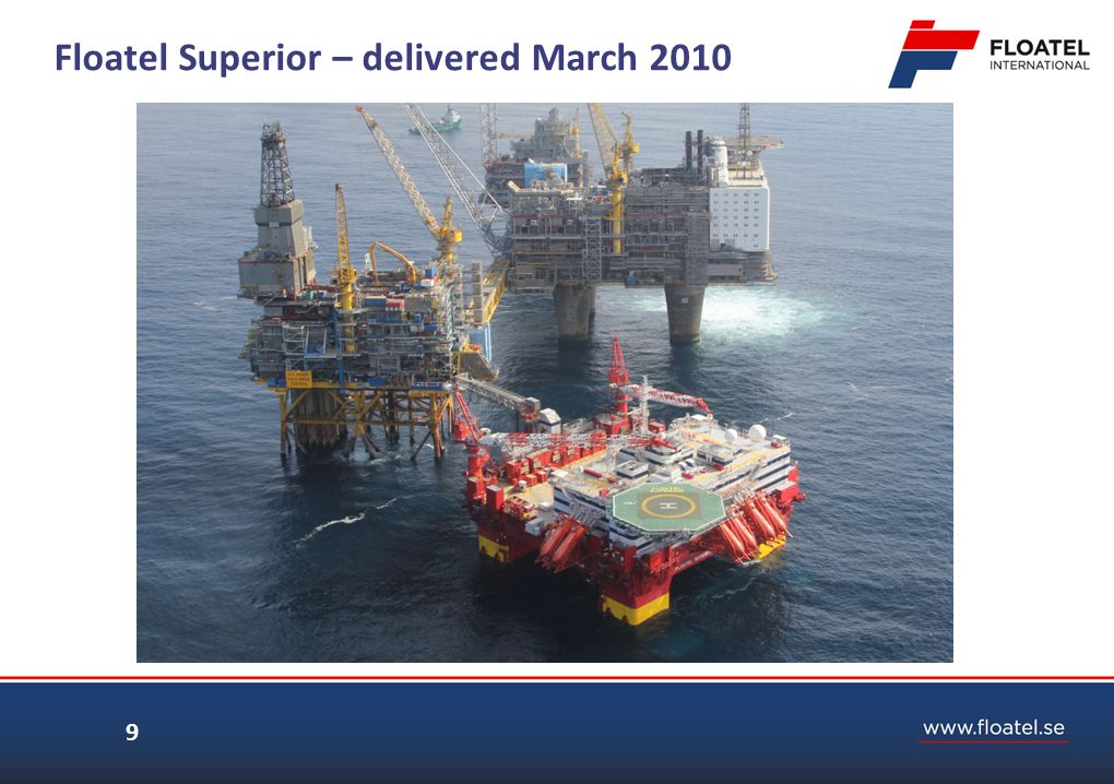10 Floatel Superior – Key features o Harsh Environment unit for ww operations, o 512 bed accommodation, 440 cabins o 40-50 office work stations o Approved free fall life boats and emergency shutes o Workshop facilities for construction support o Deck area 2 200 m2 o Payload 2 700 metric tonnes o Offshore crane support o Telescopic gangway 38m, +/- 8m o Positioning systems: DP 3 positioning system 8 point mooring (8x2000m, 3 wire, MBL 490 MT) POSMOOR V ATA
