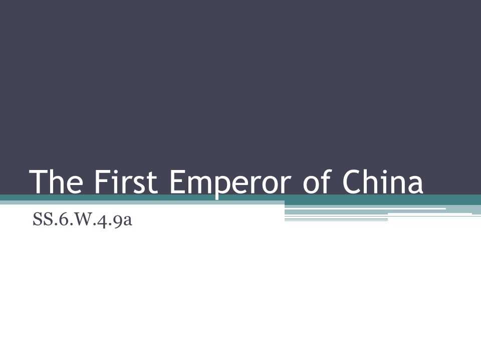 The First Emperor of China SS.6.W.4.9a