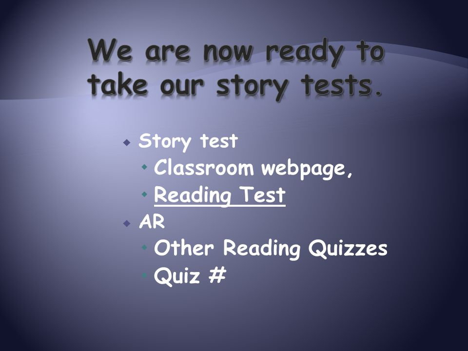  Story test  Classroom webpage,  Reading Test  AR  Other Reading Quizzes  Quiz #
