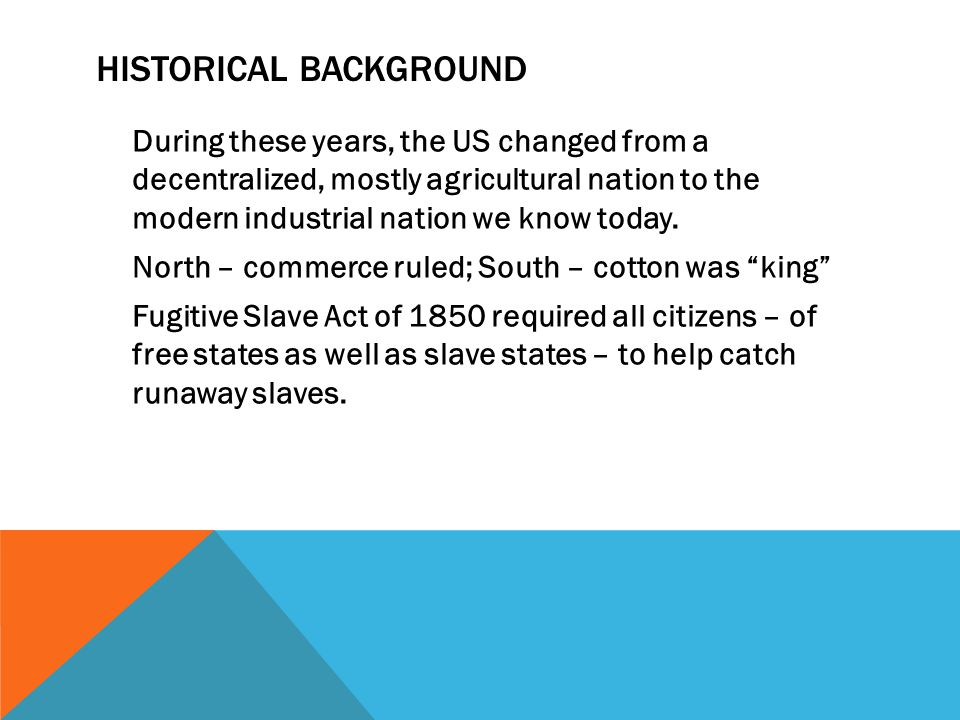 HISTORICAL BACKGROUND During these years, the US changed from a decentralized, mostly agricultural nation to the modern industrial nation we know toda
