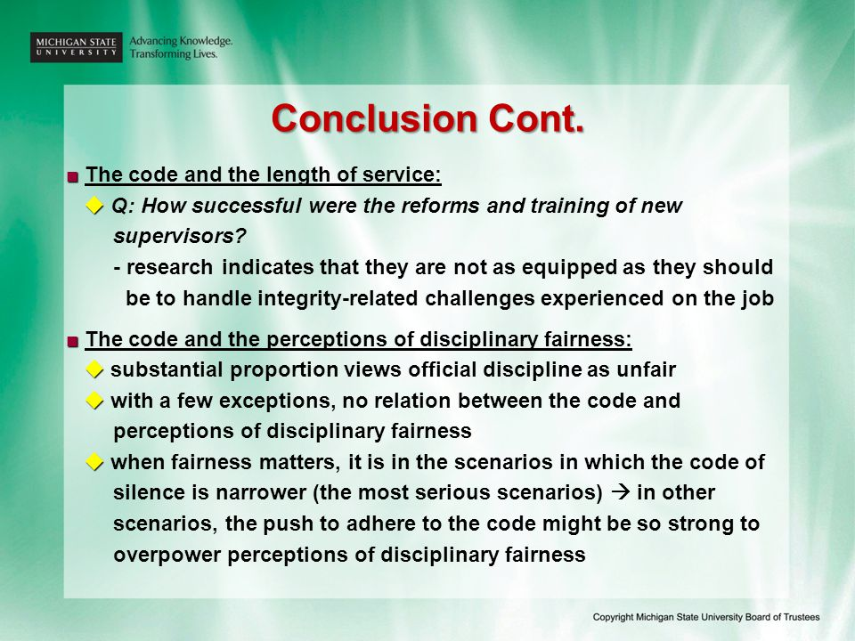 Conclusion Cont. ■ ■ The code and the length of service:   Q: How successful were the reforms and training of new supervisors? - research indicates