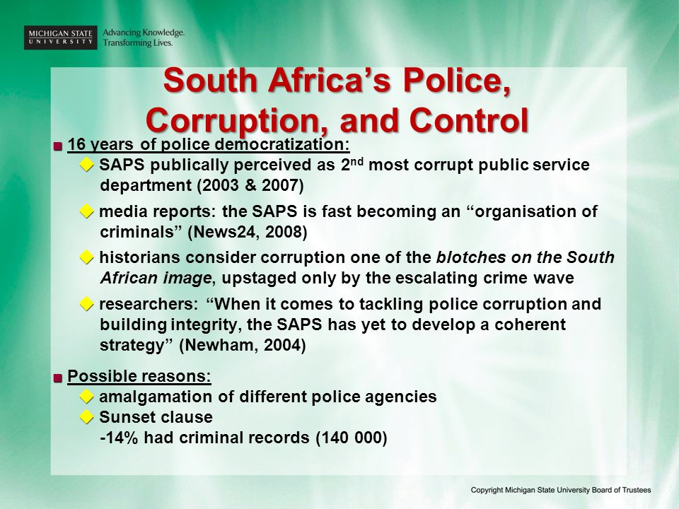 South Africa's Police, Corruption, and Control ■ ■ 16 years of police democratization:   SAPS publically perceived as 2 nd most corrupt public servi