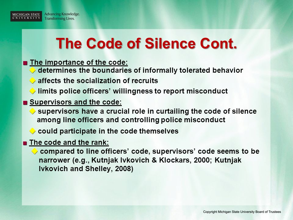 The Code of Silence Cont. ■ ■ The importance of the code:   determines the boundaries of informally tolerated behavior   affects the socialization