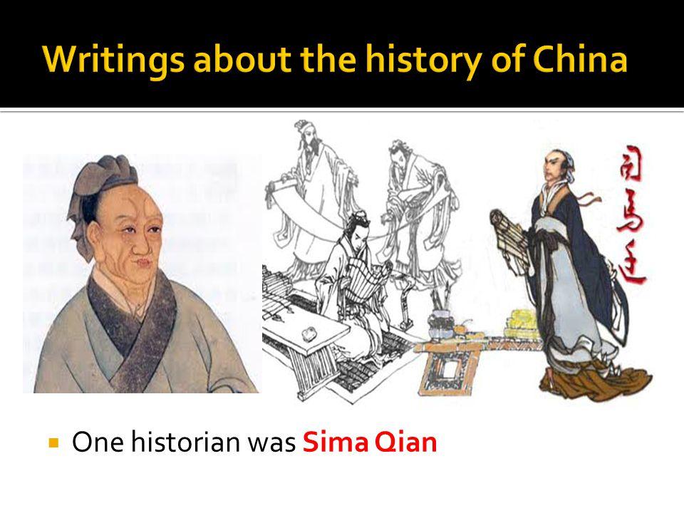  One historian was Sima Qian