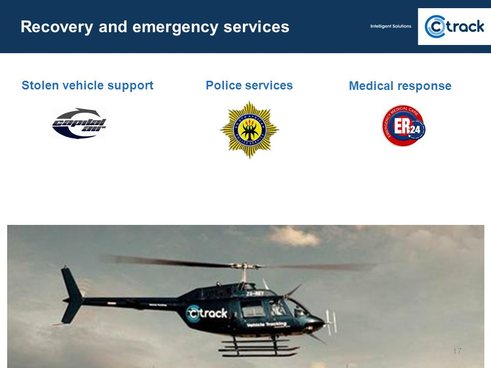 Stolen vehicle support Recovery and emergency services 17 Medical response Police services