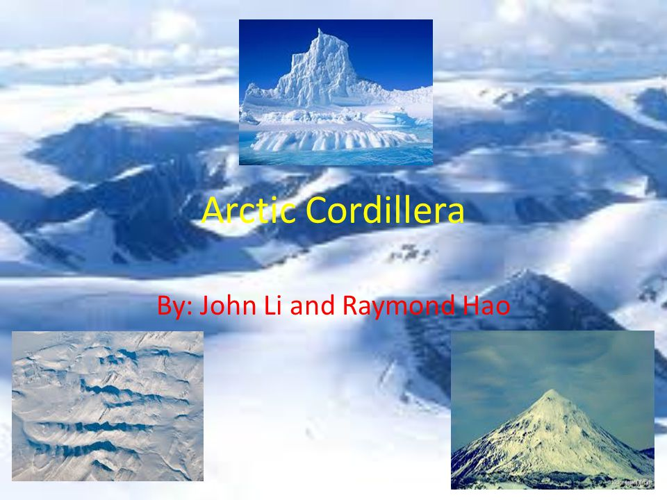 Arctic Cordillera By: John Li and Raymond Hao