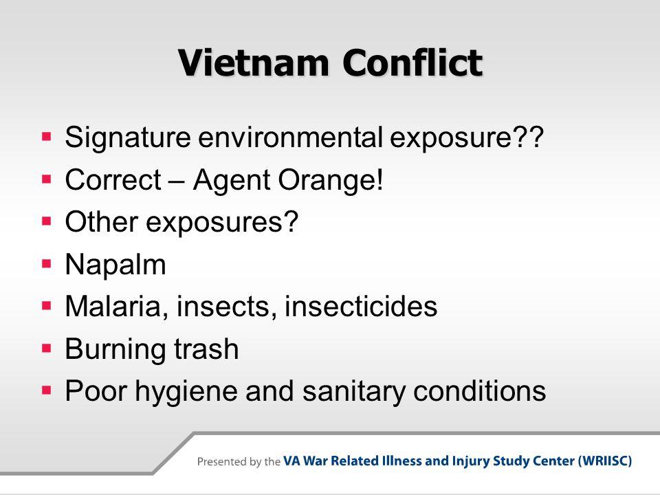 Vietnam Conflict  Signature environmental exposure?.