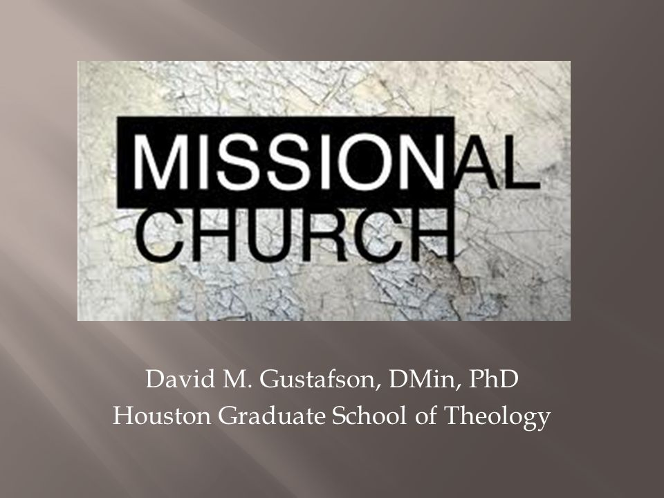 David M. Gustafson, DMin, PhD Houston Graduate School of Theology