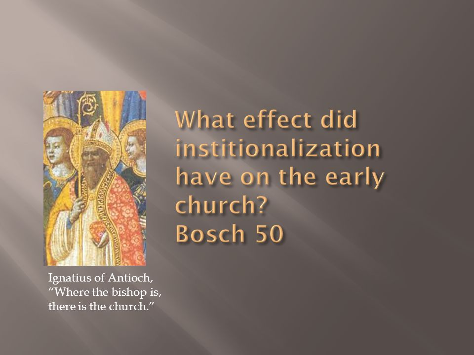Ignatius of Antioch, Where the bishop is, there is the church.