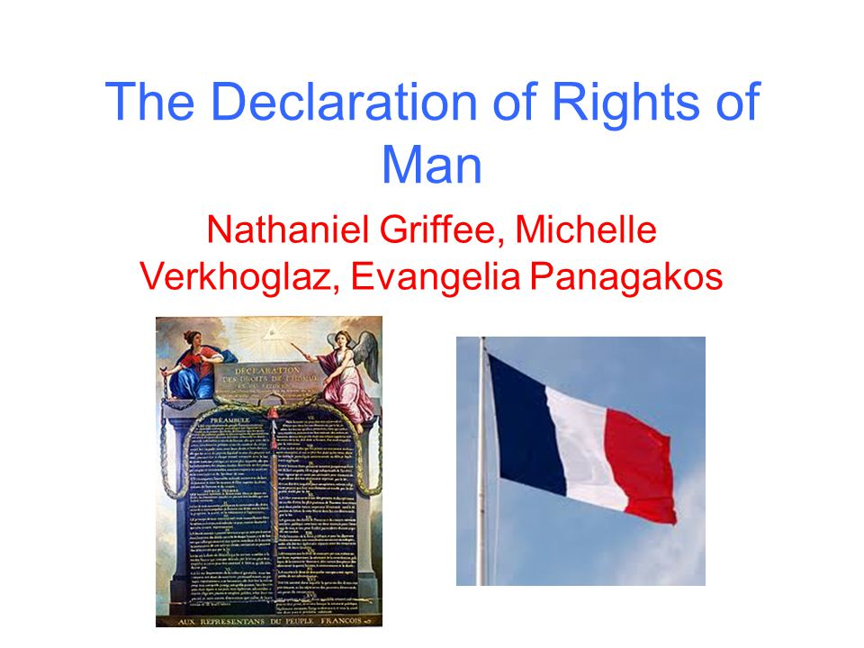 The Declaration of Rights of Man Nathaniel Griffee, Michelle Verkhoglaz, Evangelia Panagakos