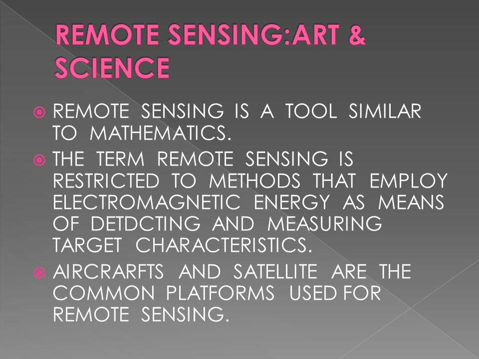  REMOTE SENSING IS A TOOL SIMILAR TO MATHEMATICS.