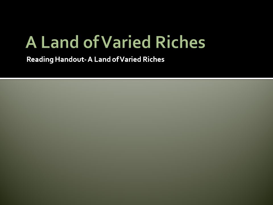 Reading Handout- A Land of Varied Riches