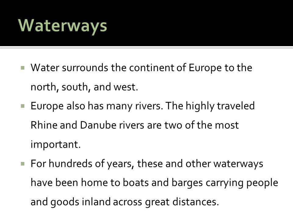 Key Term Europe- The world's second- smallest continent; a peninsula of the Eurasian landmass.