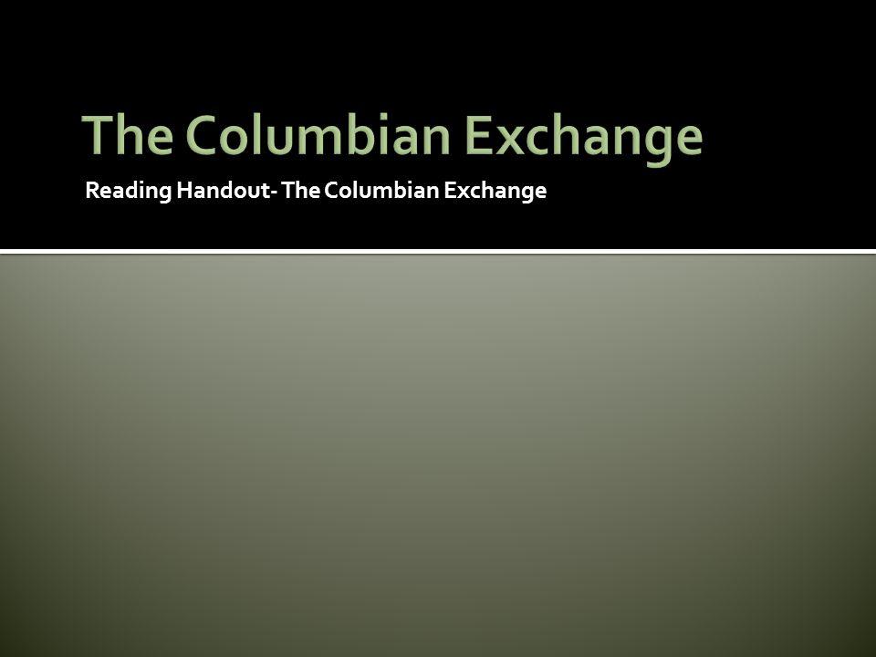 Reading Handout- The Columbian Exchange