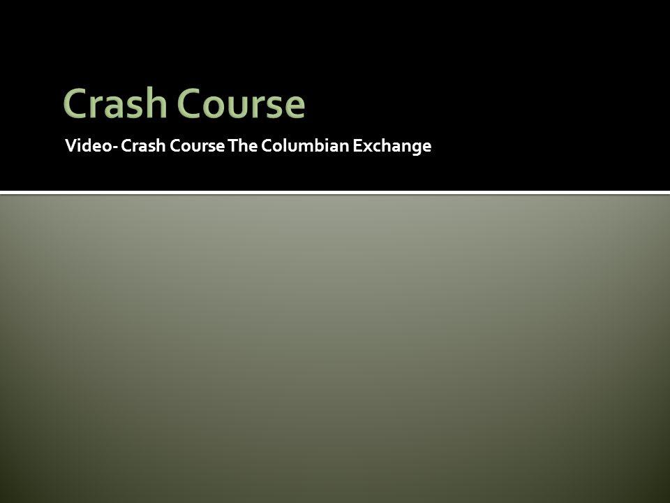 Video- Crash Course The Columbian Exchange