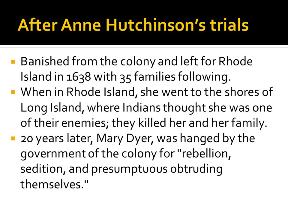  Banished from the colony and left for Rhode Island in 1638 with 35 families following.