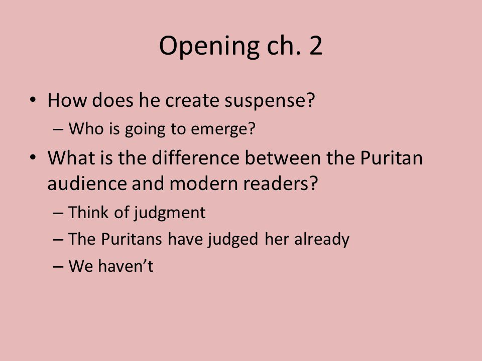 Opening ch. 2 How does he create suspense. – Who is going to emerge.