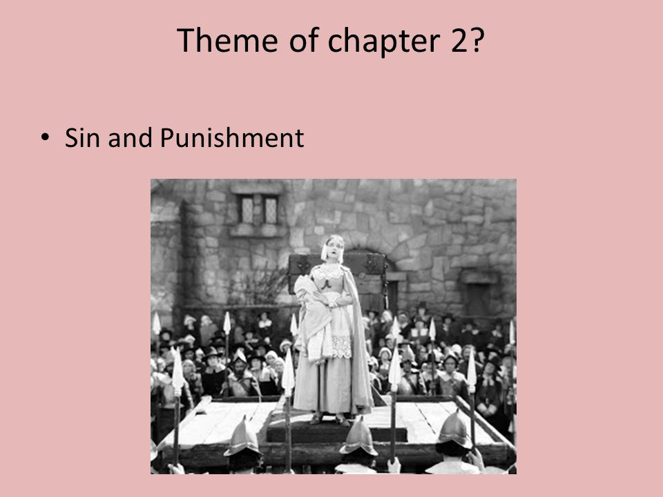 Theme of chapter 2? Sin and Punishment