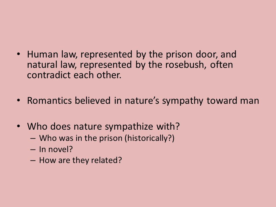 Human law, represented by the prison door, and natural law, represented by the rosebush, often contradict each other.