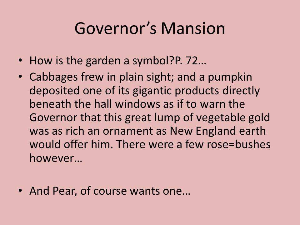 Governor's Mansion How is the garden a symbol?P.
