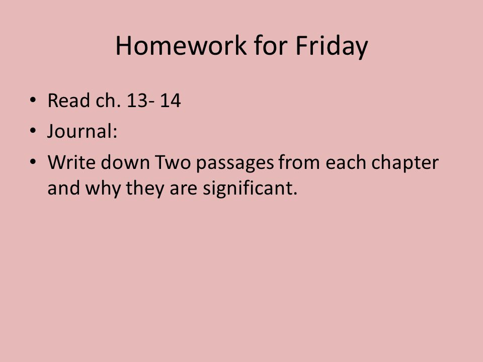 Homework for Friday Read ch.