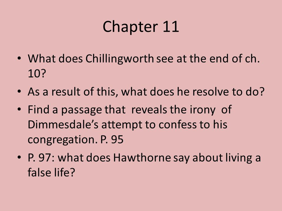 Chapter 11 What does Chillingworth see at the end of ch.