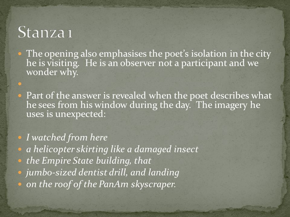 The opening also emphasises the poet's isolation in the city he is visiting.