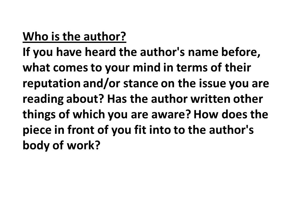 Who is the author? If you have heard the author's name before, what comes to your mind in terms of their reputation and/or stance on the issue you are