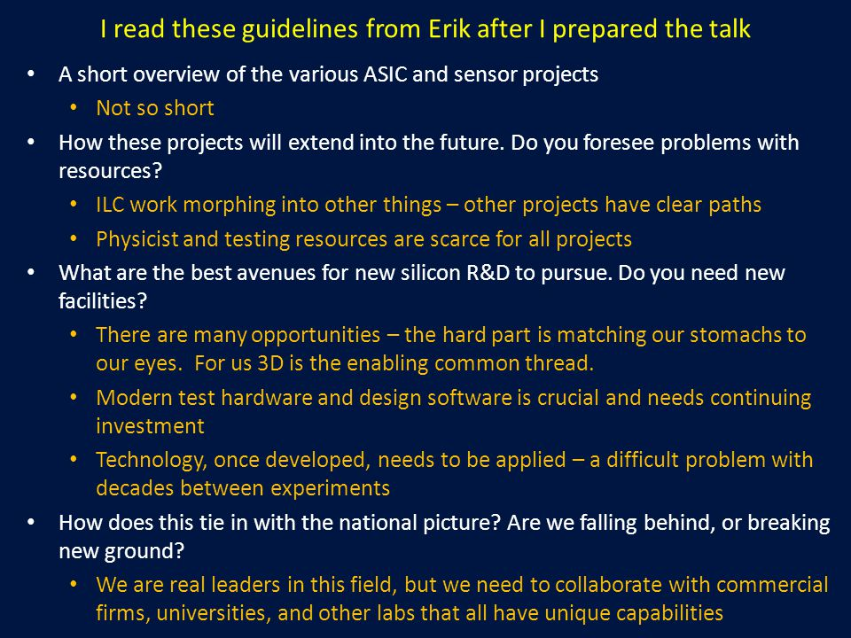 I read these guidelines from Erik after I prepared the talk A short overview of the various ASIC and sensor projects Not so short How these projects w