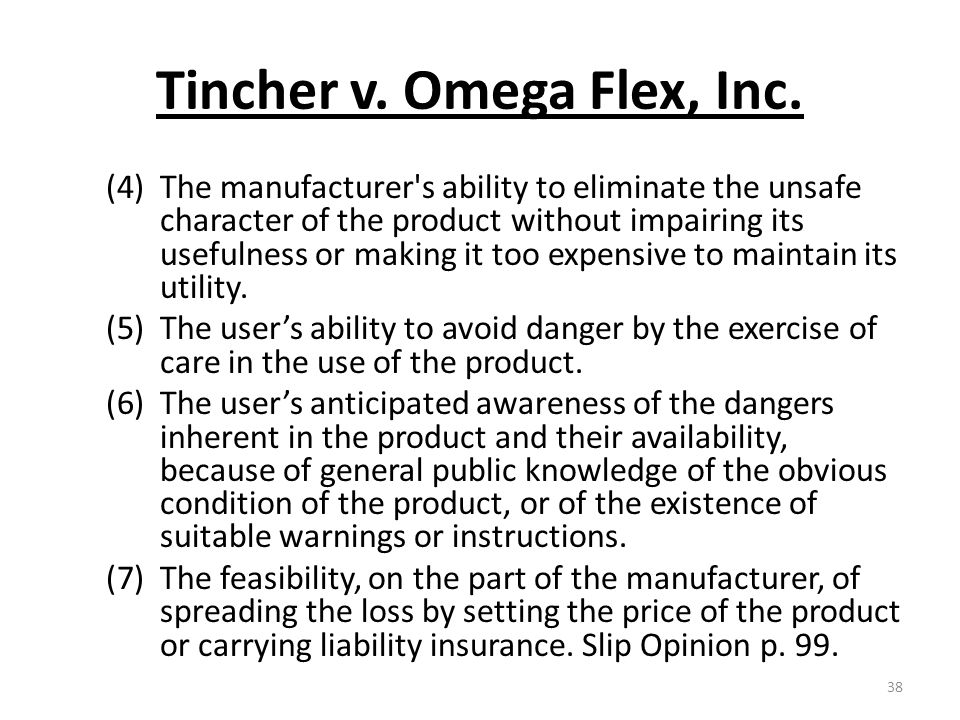 Tincher v. Omega Flex, Inc. (4)The manufacturer's ability to eliminate the unsafe character of the product without impairing its usefulness or making