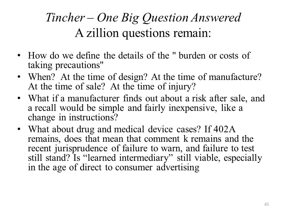 Tincher – One Big Question Answered A zillion questions remain: How do we define the details of the burden or costs of taking precautions When.