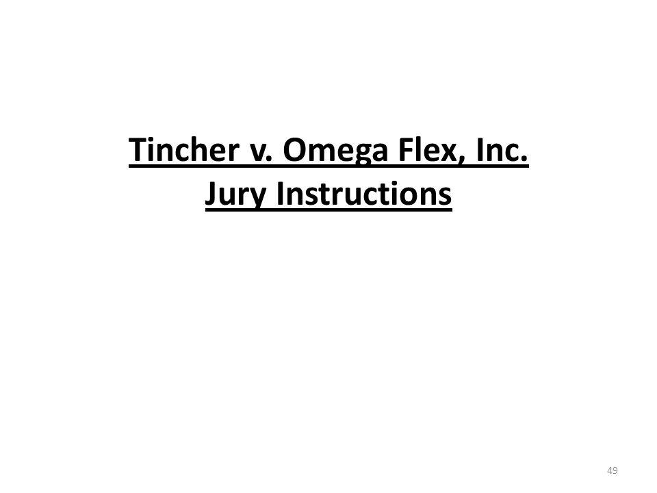 Tincher v. Omega Flex, Inc. Jury Instructions 49
