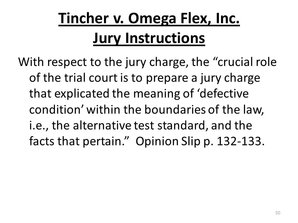 "Tincher v. Omega Flex, Inc. Jury Instructions With respect to the jury charge, the ""crucial role of the trial court is to prepare a jury charge that e"
