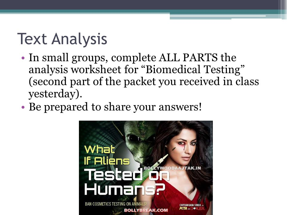 "Text Analysis In small groups, complete ALL PARTS the analysis worksheet for ""Biomedical Testing"" (second part of the packet you received in class yes"