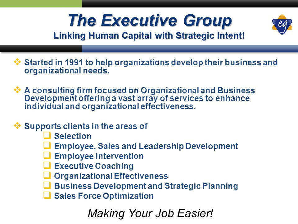 The Executive Group Linking Human Capital with Strategic Intent.