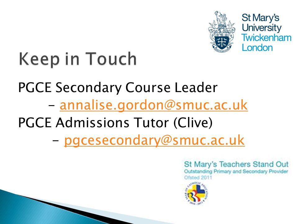 PGCE Secondary Course Leader - annalise.gordon@smuc.ac.ukannalise.gordon@smuc.ac.uk PGCE Admissions Tutor (Clive) - pgcesecondary@smuc.ac.ukpgcesecond