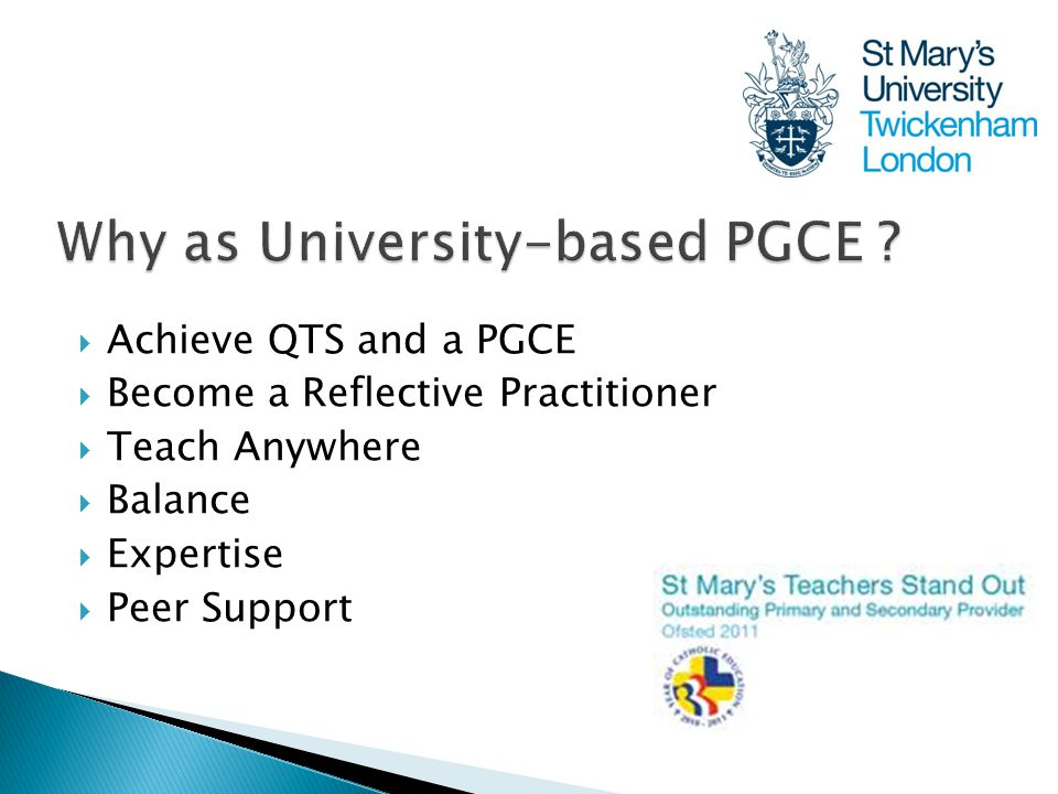  Achieve QTS and a PGCE  Become a Reflective Practitioner  Teach Anywhere  Balance  Expertise  Peer Support