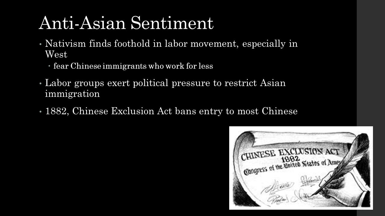 Anti-Asian Sentiment Nativism finds foothold in labor movement, especially in West  fear Chinese immigrants who work for less Labor groups exert poli