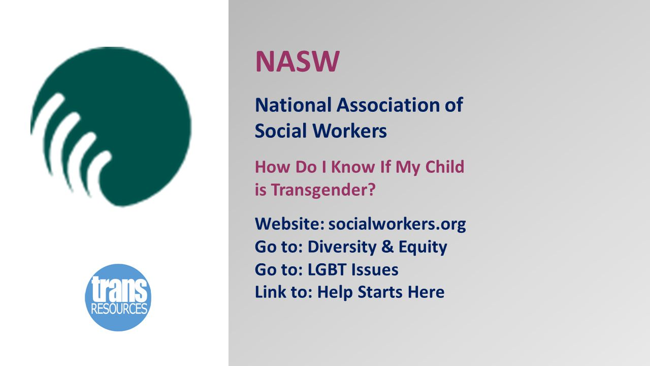 NASW National Association of Social Workers How Do I Know If My Child is Transgender.