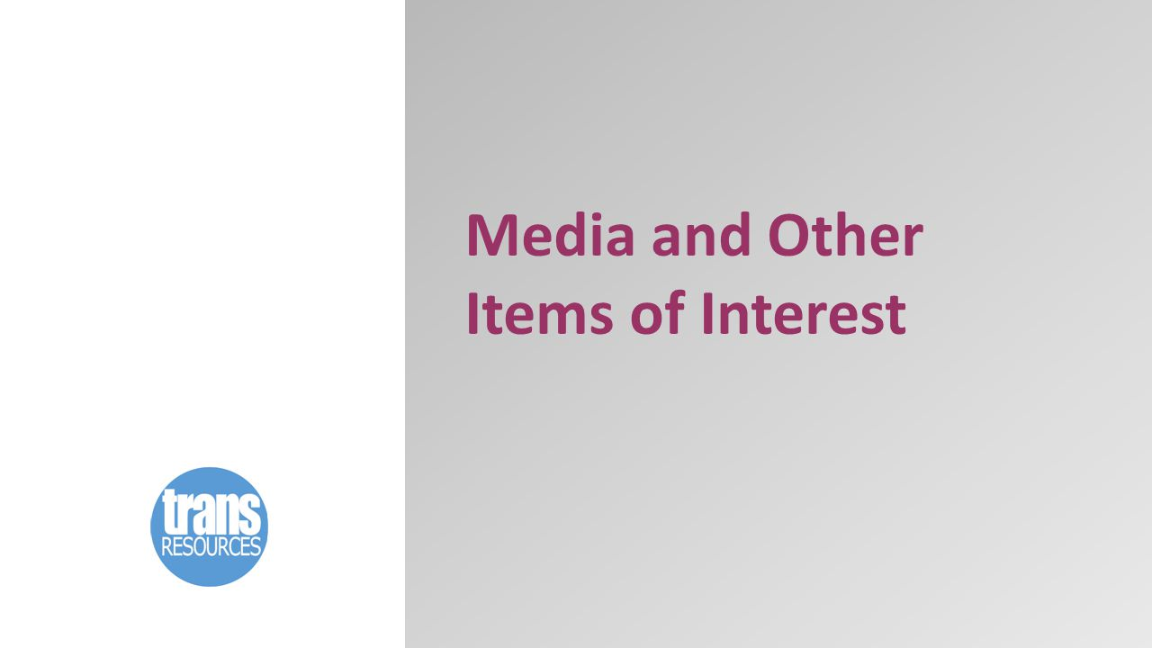 Media and Other Items of Interest