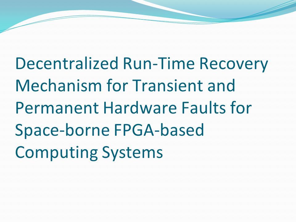 Decentralized Run-Time Recovery Mechanism for Transient and Permanent Hardware Faults for Space-borne FPGA-based Computing Systems