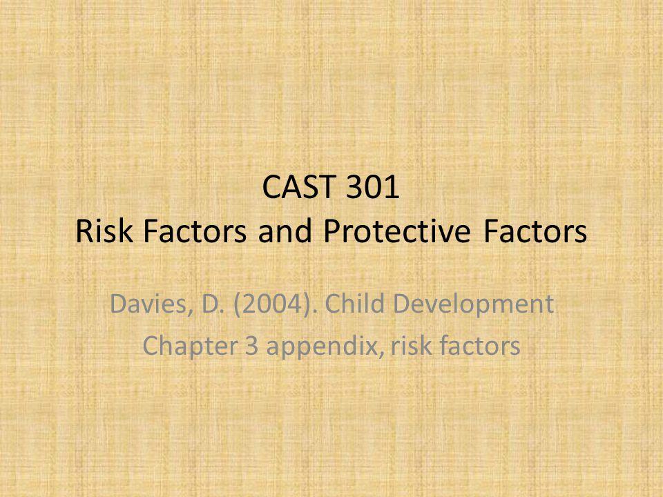 CAST 301 Risk Factors and Protective Factors Davies, D.
